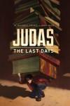 Judas: The Last Days - W Maxwell Prince, John Amor