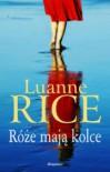 Róże mają kolce - Luanne Rice