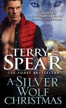 A Silver Wolf Christmas (Silver Town Wolf) - Terry Spear