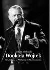 Dookoła Wojtek. Opowieść o Wojciechu Młynarskim - Dariusz Michalski