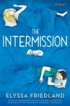 The Intermission - Elyssa Friedland