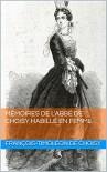 Mémoires de l'abbé de Choisy habillé en femme (French Edition) - François-Timoléon de Choisy, John R. Pierce