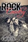 Rock Country - K.  Webster