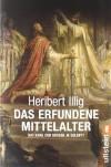 Das erfundene Mittelalter - Heribert Illig