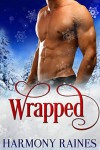 Wrapped: BBW Holiday Bear Shifter Paranormal Romance (Christmas Bears Book 3) - Harmony Raines