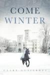 Come Winter: A Novel - Clare Gutierrez