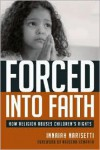 Forced Into Faith: How Religion Abuses Children's Rights - Innaiah Narisetti