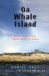On Whale Island: Notes from a Place I Never Meant to Leave - Daniel Hays