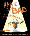 Hattie The Bad - Jane Devlin, Joe Berger