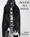 Access All Areas (Access, #1) - Alice Severin