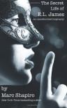 The Secret Life of EL James: an unauthorized biography - Marc Shapiro