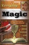 Everyday Magic: Spells & Rituals for Modern Living (Everyday Series) - Dorothy Morrison