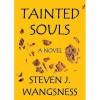 Tainted Souls - Steven J. Wangsness