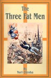 The Three Fat Men - Yury Olesha