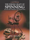 The Whole Craft of Spinning: From the Raw Material to the Finished Yarn - Carol Kroll