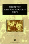When the Rainbow Goddess Wept - Cecilia Manguerra Brainard