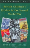 British Children's Fiction in the Second World War (Societies at War) - Owen Dudley Edwards