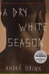 A Dry White Season - André Brink