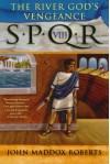 The River God's Vengeance (SPQR VIII) - John Maddox Roberts