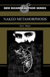 Naked Metamorphosis - Eric Mays