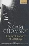 The Architecture of Language - Noam Chomsky, Nirmalangshu Mukherjee, B.N. Patnaik