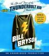 By Bill Bryson: The Life and Times of the Thunderbolt Kid: A Memoir [Audiobook] - -Random House Audio-
