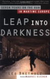 Leap into Darkness: Seven Years on the Run in Wartime Europe - Leo Bretholz, Michael Olesker