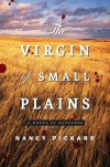 The Virgin of Small Plains - Nancy Pickard