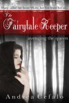The Fairytale Keeper: Avenging the Queen - Andrea Cefalo