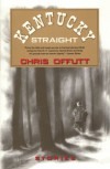 Kentucky Straight: Stories - Chris Offutt