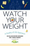 Watch Your Weight: A Quality of Life Approach - Gillian Moore-Groarke