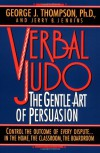 Verbal Judo: The Gentle Art of Persuasion - George J. Thompson, Jerry B. Jenkins