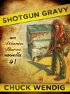 Shotgun Gravy - Chuck Wendig