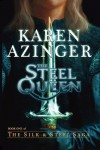 The Steel Queen - Karen Azinger