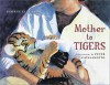 Mother to Tigers - George Ella Lyon, Peter Catalanotto