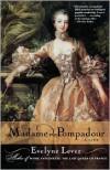 Madame de Pompadour -  Catherine Temerson (Translator), Evelyne Lever