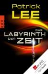Das Labyrinth der Zeit (German Edition) - Patrick  Lee, Ulrike Thiesmeyer