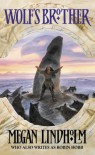 Wolf's Brother - Megan Lindholm