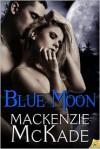 Blue Moon - Mackenzie McKade