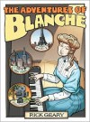 The Adventures of Blanche - Rick Geary