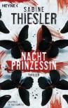 Nachtprinzessin: Thriller - Sabine Thiesler