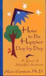 How to Be Happier Day by Day - Alan Epstein