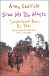 Show Me the Magic: Travels Round Benin by Taxi - Annie Caulfield