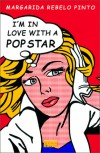 I'm In Love With a Pop Star - Margarida Rebelo Pinto