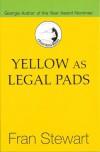 Yellow as Legal Pads - Fran Stewart