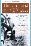 The Last Stand of the Tin Can Sailors: The Extraordinary World War II Story of the U.S. Navy's Finest Hour - James D. Hornfischer