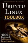Ubuntu Linux Toolbox: 1000+ Commands for Ubuntu and Debian Power Users - Christopher Negus, Francois Caen