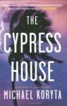 The Cypress House - Michael Koryta