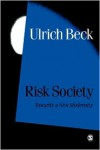 Risk Society: Towards a New Modernity (Published in association with Theory, Culture & Society) - Ulrich Beck, Mark Ritter, Scott Lash
