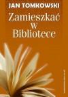 Zamieszkać w Bibliotece - Jan Tomkowski